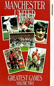 Manchester United: Greatest Games - Volume 2 [VHS]