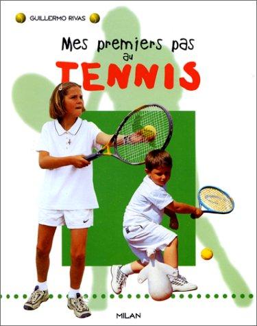 Mes premiers pas au tennis par Guillermo Rivas
