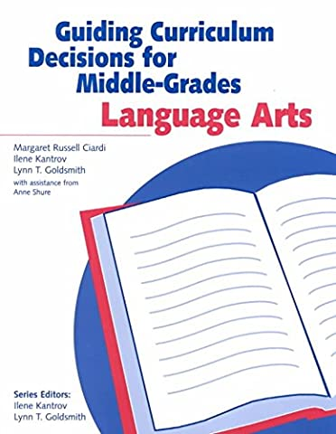 [Guiding Curriculum Decisions for Middle-Grades Language Arts] (By: Goldsmith) [published: September, 2001]