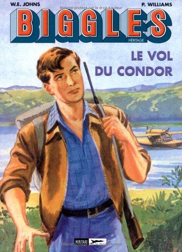 Biggles Héritage, Tome 3 : Le vol du Condor ; La mort silencieuse ; Rendez-vous en Extrême-Orient
