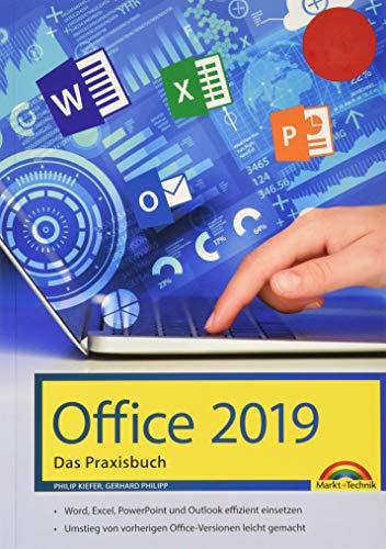 Office 2019 - Das Praxishandbuch: - Word, Excel, PowerPoint und Outlook effizient nutzen