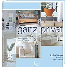 Ganz privat: Lieblingsplätze in der Wohnung by Judith Wilson (2007-02-01)