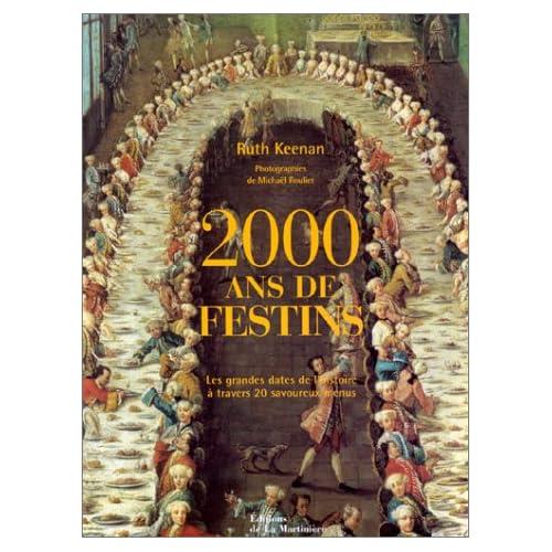 2000 ans de festins : Les grandes dates de l'histoire à travers 20 savoureux menus