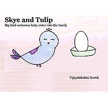 Skye and Tulip: Big bird welcoming baby bird into the family
