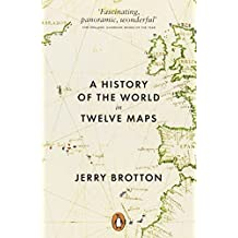 A History of the World in Twelve Maps by Jerry Brotton (2-May-2013) Paperback
