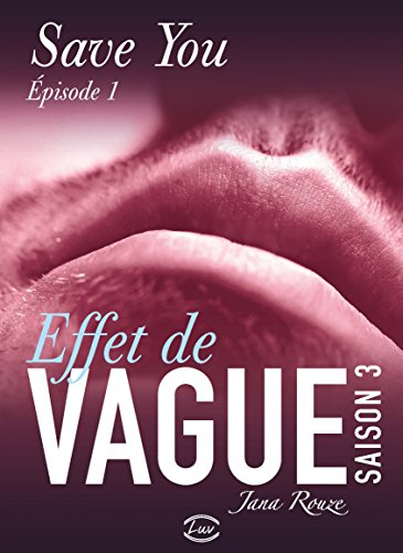 Effet de vague, saison 3, épisode 1: Save You par [Rouze, Jana]