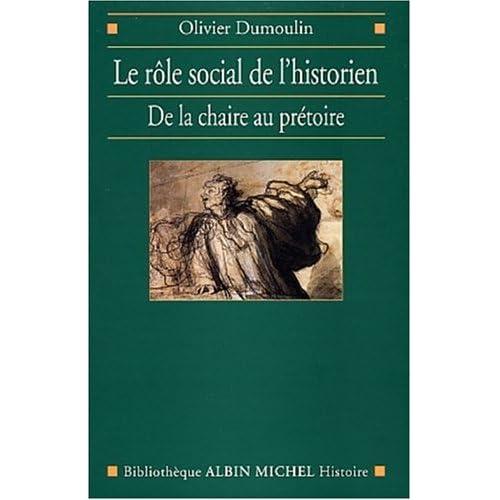 Le Rôle social de l'historien : De la chaire au prétoire