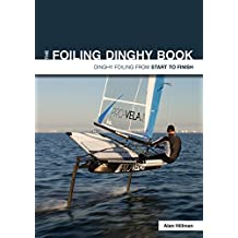 Foiling Dinghy Book - Dinghy Foiling from Start to Finish