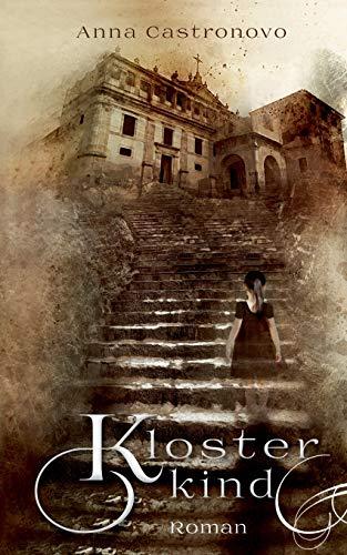 Buchseite und Rezensionen zu 'Klosterkind' von Anna Castronovo