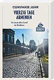 Vierzig Tage Armenien (DuMont Reiseabenteuer): In einem alten Land im Kaukasus - Constanze John