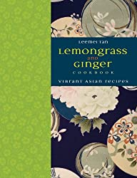 Lemongrass and Ginger Cookbook: Vibrant Asian Recipes