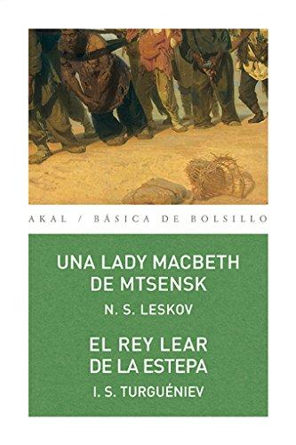 Una lady Macbeth de Mtsensk / El rey Lear de la estepa (Básica de Bolsillo) por N. S. Leskov