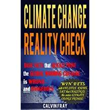 Climate Change Reality Check: Basic Facts that Quickly Prove the Global Warming Crusade is Wrong and Dangerous (English Edition)