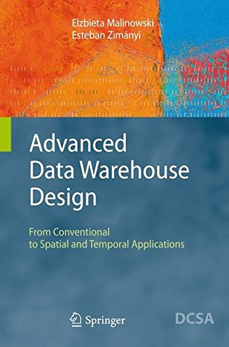 [(Advanced Data Warehouse Design : From Conventional to Spatial and Temporal Applications)] [By (author) Elzbieta Malinowski ] published on (March, 2008) par Elzbieta Malinowski