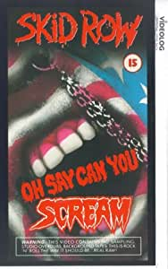 Skid Row: Oh Say Can You Scream [VHS]