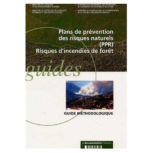 Plans de prévention des risques naturels (PPR). Risques d'incendies de forêt
