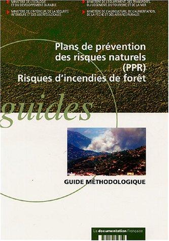 Plans de prévention des risques naturels (PPR). Risques d'incendies de forêt par Ministère de l'Ecologie
