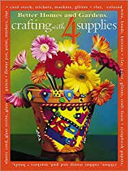Crafting with 4 Supplies (Better Homes & Gardens (Paperback))