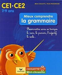 Mieux comprendre la grammaire CE1-CE2 : Reconnaître sans se tromper le nom, le pronom, l'adjectif, le verbe...