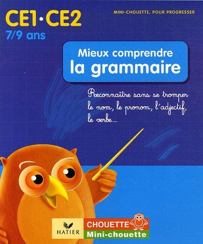 Mieux comprendre la grammaire CE1-CE2 : Reconnaître sans se tromper le nom, le pronom, l'adjectif, le verbe.