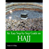 An Easy Step-by-Step Guide on Hajj