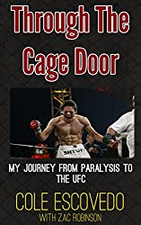 Through the Cage Door: My Journey from Paralysis to the UFC