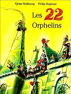 """Afficher """"Les 22 orphelins"""""""