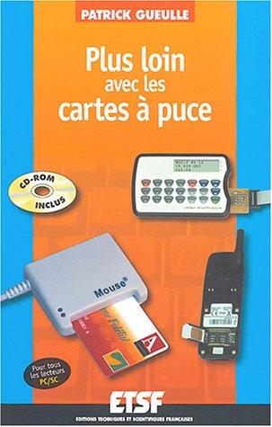 Plus loin avec les cartes à puce (CD-ROM inclus)