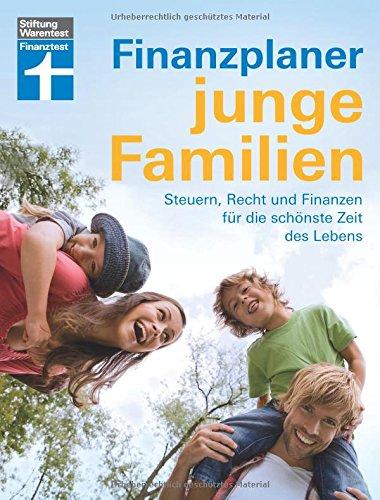 Finanzplaner junge Familien: Steuern, Recht, Finanzen für die schönste Zeit des Lebens