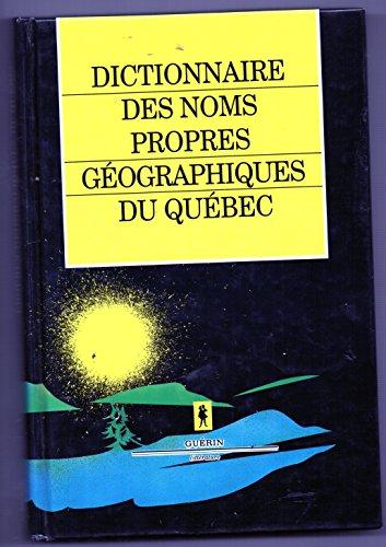 Dictionnaire des Noms Propres Geographiques du Quebec par Tremblay R