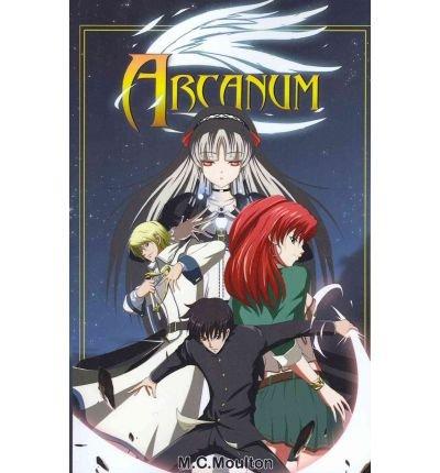 Moulton, M C [ Arcanum ] [ ARCANUM ] Nov - 2011 { Paperback }