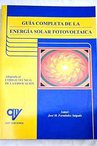 Guia completa energia solar fotovoltaica (adaptada cte) editado por A.madrid vicente,ediciones
