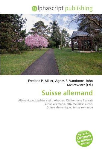Suisse allemand: Alémanique, Liechtenstein, Alsacien, Dictionnaire français suisse-allemand, SRG SSR idée suisse, Suisse alémanique, Suisse romande