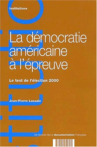 la-dmocratie-amricaine-lpreuve-le-test-de-llection-2000