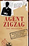 Agent Zigzag: The True Wartime Story of Eddie Chapman, Lover, Betrayer, Hero, Spy by Macintyre, Ben (January 29, 2007) Hardcover