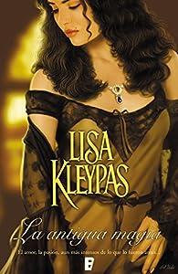 La antigua magia par Lisa Kleypas