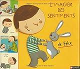 imagier des sentiments de Félix (L')   Lévy, Didier (1964-....). Auteur