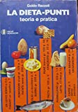 Scarica Libro LA DIETA A PUNTI Teoria e pratica (PDF,EPUB,MOBI) Online Italiano Gratis