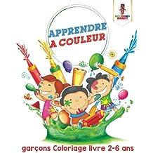 Apprendre a Couleur : Garçons Coloriage Livre 2-6 Ans