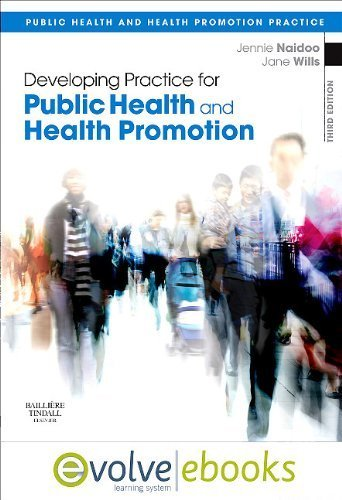 Developing Practice for Public Health and Health Promotion: with Pageburst online access, 3e (Public Health and Health Promotion Practice) by Naidoo BSc MSc PGDip PGCE, Jennie, Wills BA MA MSc PGC (2011) Paperback