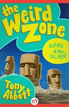 Revenge of the Tiki Men! (The Weird Zone Book 8) by [Abbott, Tony]