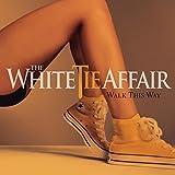 Songtexte von The White Tie Affair - Walk This Way