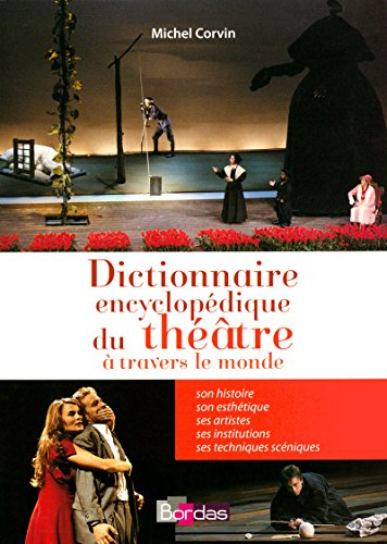 Dictionnaire encyclopédique du théâtre par Michel Corvin