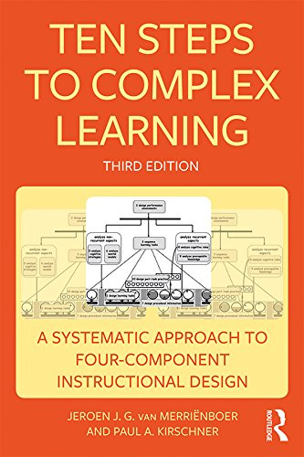 Ten Steps to Complex Learning: A Systematic Approach to Four-Component Instructional Design by [van Merriënboer, Jeroen J. G., Kirschner, Paul A.]