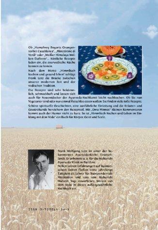 Himmlisch Kochen und Leben im Einklang mit dem Veda. Ein ayurvedisches Kochbuch mit ausführlichem Kräuter- und Gewürzteil