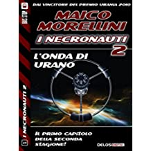 L'onda di Urano: Necronauti 11 (I Necronauti 2)