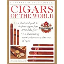Complete Guide to Cigars of the World: An Illustrated Guide to the Finest Cigars from Around the Globe (Illustrated Encyclopedia)