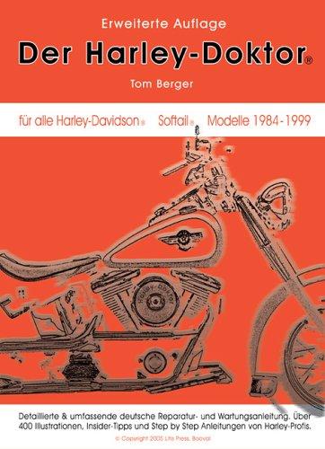 Der Harley-Doktor: Reparatur & Service Handbuch für alle Harley-Davidson Softail, FXR, FLT & FLH, also alle BigTwin Evolution Motoren Modelle von ... Harley Fahrer, Fahrerinnen und Werkstätten. (Motor Softail)