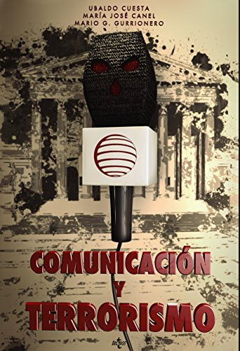 Comunicación y terrorismo (Ciencia Política - Semilla Y Surco - Serie De Ciencia Política) por Ubaldo Cuesta Cambra