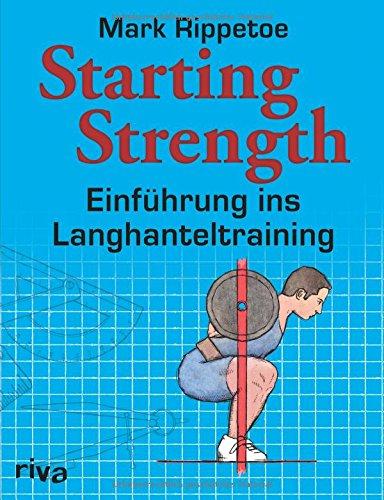 Preisvergleich Produktbild Starting Strength: Einführung ins Langhanteltraining